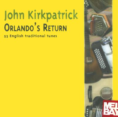 John Kirkpatrick: Orlando's Return: 53 English Traditional Tunes