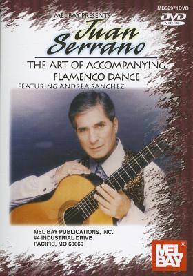 Juan Serrano: The Art of Accompanying Flamenco Dance