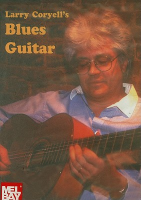 Larry Coryell's Blues Guitar