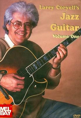 Larry Coryell's Jazz Guitar, Volume 1