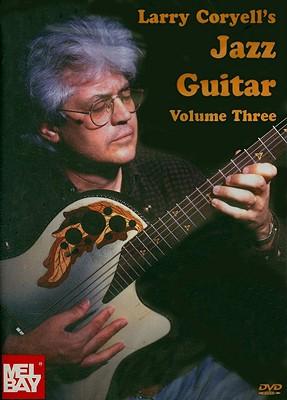 Larry Coryell's Jazz Guitar, Volume 3