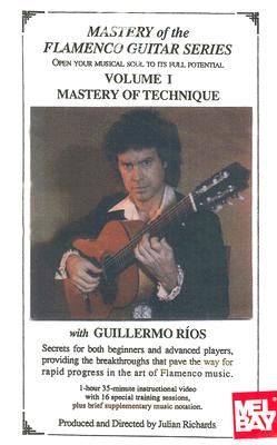 Mastery of the Flamenco Guitar Series, Volume 1: Mastery of Technique