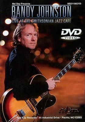 Randy Johnston: Live at the Smithsonian Jazz Cafe