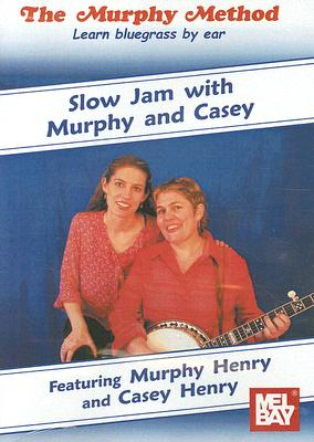 Slow Jam with Murphy and Casey: Learn Bluegrass by Ear