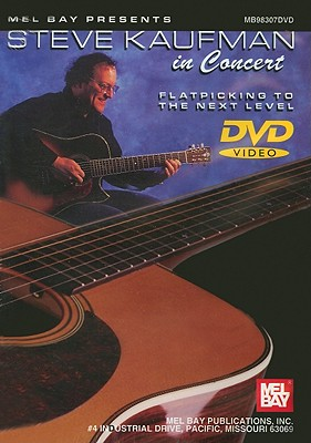 Steve Kaufman in Concert: Flatpicking to the Next Level