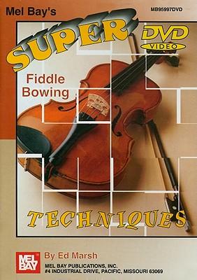 Super Fiddle Bowing Techniques
