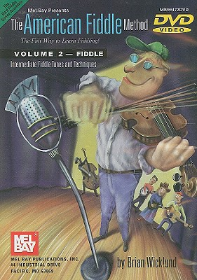 The American Fiddle Method, Volume 2: Fiddle; Intermediate Fiddle Tunes and Techniques