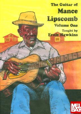 The Guitar of Mance Lipscomb: Volume 1