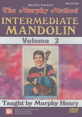 The Murphy Method: Intermediate Mandolin, Volume 2