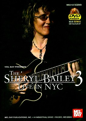 The Sheryl Bailey 3: Live in NYC [With CD]