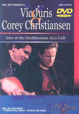 Vic Juris and Corey Christiansen Live at the Smithsonian Jazz Cafe