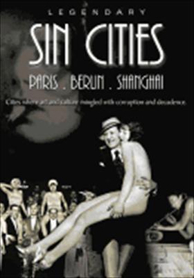 Legendary Sin Cities: Paris, Berlin & Shanghai