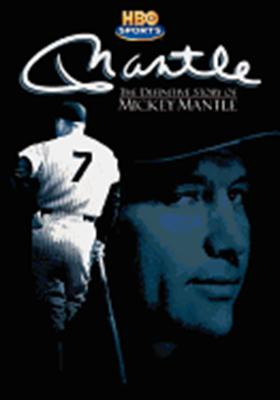 Mantle: The Definitive Story of Mickey Mantle