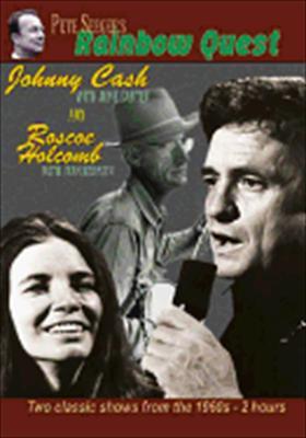 Rainbow Quest: Johnny Cash & Roscoe Holcombe