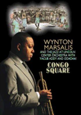 Wynton Marsallis & Jalc Orchestra: Congo Square