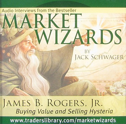 James B. Rogers, Jr.: Buying Value and Selling Hysteria