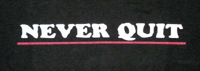 Never Quit T-Shirt Black Extra Large