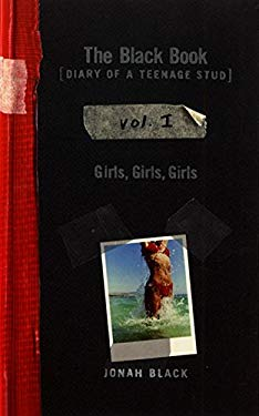 The Black Book: Diary of a Teenage Stud, Vol. I: Girls, Girls, Girls