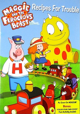 Maggie & the Ferocious Beast: Recipes for Trouble