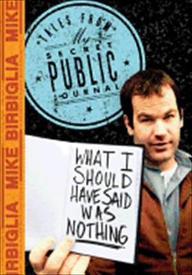 Mike Birbiglia: What I Should Have Said Was Nothing