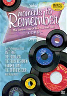 Moments to Remember: The Golden Hits of the '50s & '60s Live