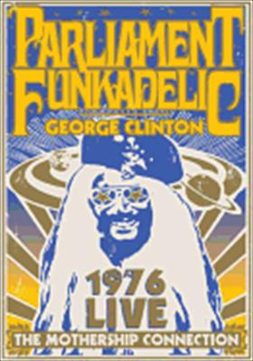 Parliament Funkadelic: The Mothership Connection Live in 1976