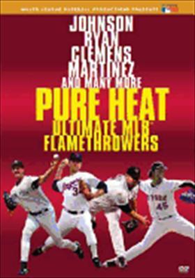 Pure Heat: Ultimate Mlb Flamethrowers