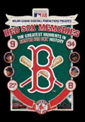 Red Sox Memories: The Greatest Moments in Boston Red Sox History