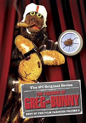The Passion of Greg the Bunny: Best of Film Parodies Volume 2