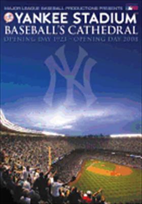 Yankee Stadium: Baseball's Cathedral 1923-2008