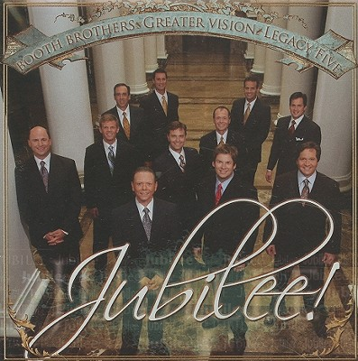 Booth Brothers, Greater Vision, Legacy Five: Jubilee!