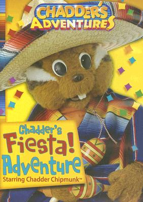 Chadder's Fiesta! Adventure: Starring Chadder Chipmunk