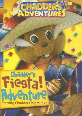 Chadder's Fiesta! Adventure: Starring Chadder Chipmunk