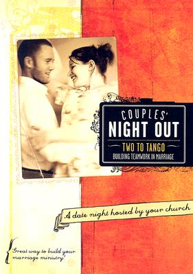 Couple's Night Out: Two to Tango: Building Teamwork in Marriage [With CD-ROM]