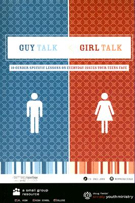 Guy Talk Girl Talk: 10 Gender Specific Lessons on Everyday Issues Your Teens Face [With CDROM]