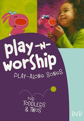 Play-N-Worship: Play-Along Songs for Toddlers & Twos