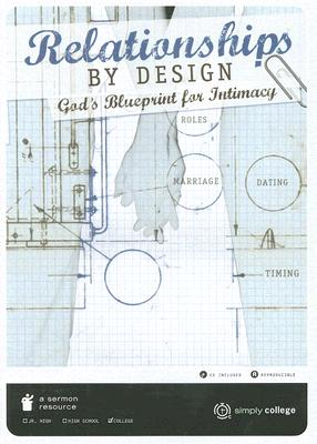 Relationships by Design: God's Blueprint for Intimacy