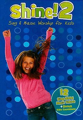 Shine! 2: Sing and Praise Worship for Kids
