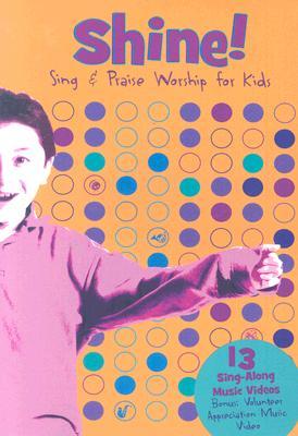 Shine!: Sing & Praise Worship for Kids