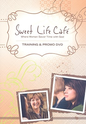 Sweet Life Cafe: Training & Promo DVD: Where Women Savor Time with God