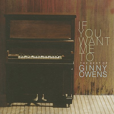 If You Want Me to: The Best of Ginny Owens [With Live DVD] 0826872005024