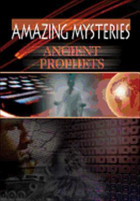 Amazing Mysteries: Ancient Prophets