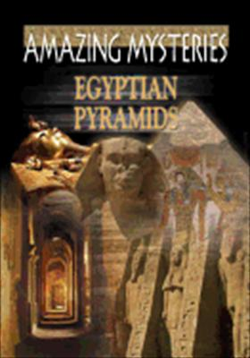 Amazing Mysteries: Egyptian Pyramids