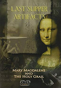 Last Supper Artifacts: Mary Magdalene & the Holy Grail