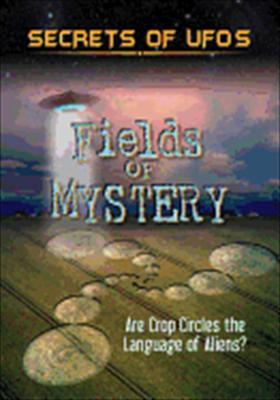 Secrets of UFOs: Fields of Mystery