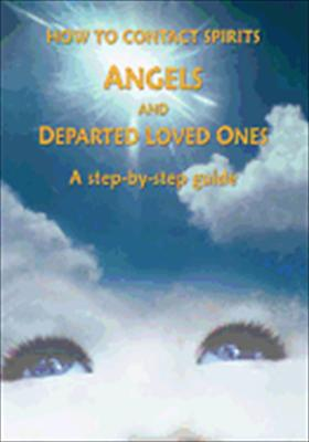 How to Contact Angels & Departed Loved Ones: A Step-By-Step Guide