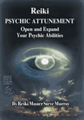 Reiki: Psychic Attunement, Open & Expand Your Psychic Abilities