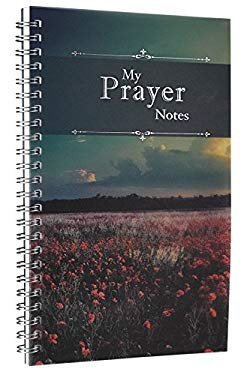 My Prayer Notes: Printed PVC Cover Wirebound 52 Week Notebook