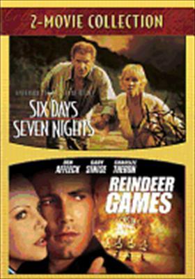 Six Days, Seven Night / Reindeer Games