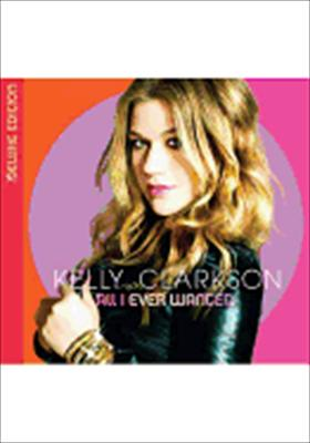 Kelly Clarkson: All I Ever Wanted 0886974659723